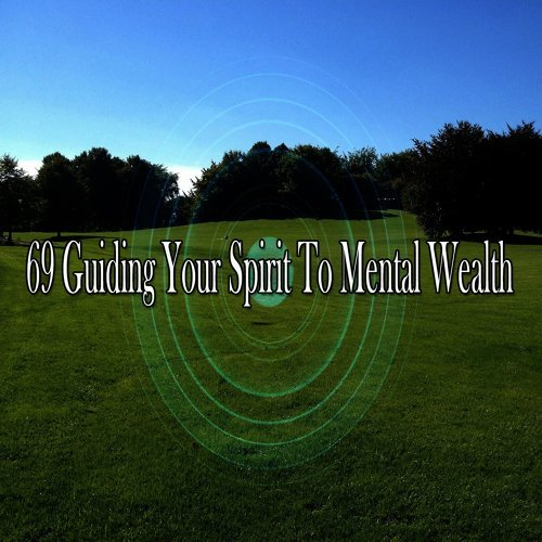 69 Guiding Your Spirit to Mental Wealth