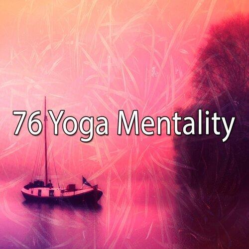 76 Yoga Mentality