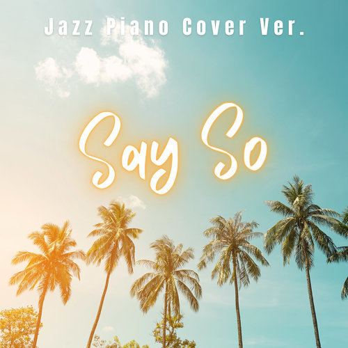 Say So (Jazz Piano Cover ver.) (Say So (Jazz Piano Cover ver.))