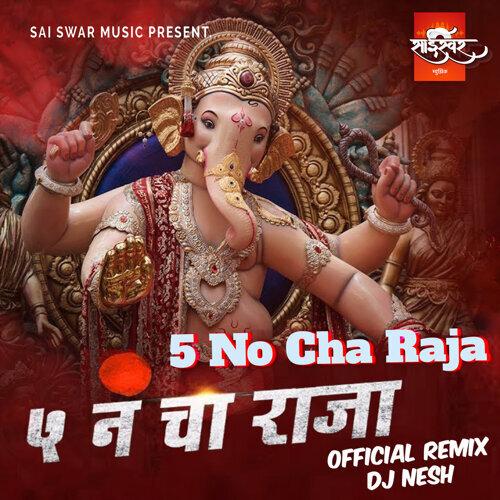 5 No Cha Raja - Official Remix - Dj Nesh
