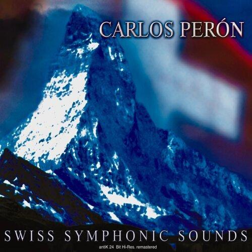 Swiss Symphonic Sounds - 24 Bit Hi-Res. Remastered 2020