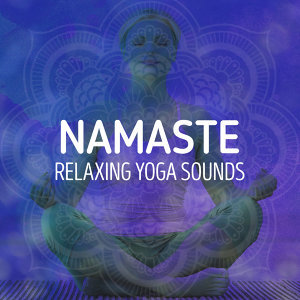 Namaste: Relaxing Yoga Sounds
