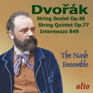 Dvorák: String Sextet; String Quintet; Intermezzo in B Major