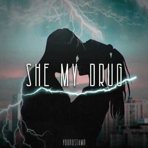 She My Drug