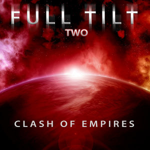 Full Tilt, Vol. 2: Clash of Empires
