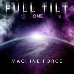 Full Tilt, Vol. 1: Machine Force