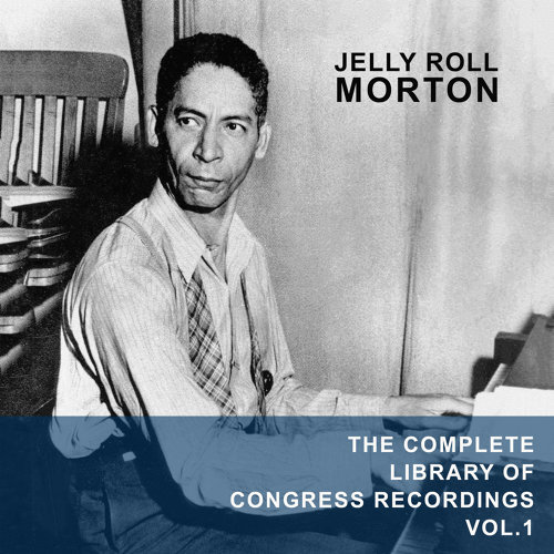 The Complete Library of Congress Recordings, Vol. 1