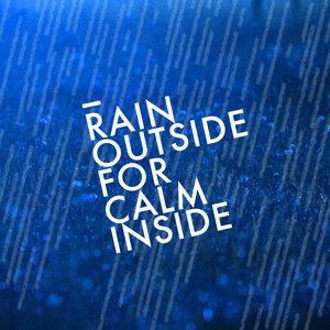 Rain Outside for Calm Inside