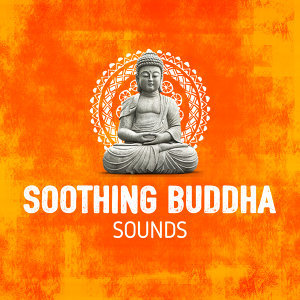 Soothing Buddha Sounds
