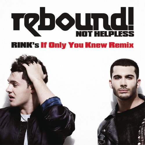 Not Helpless - RINK's If Only You Knew Remix