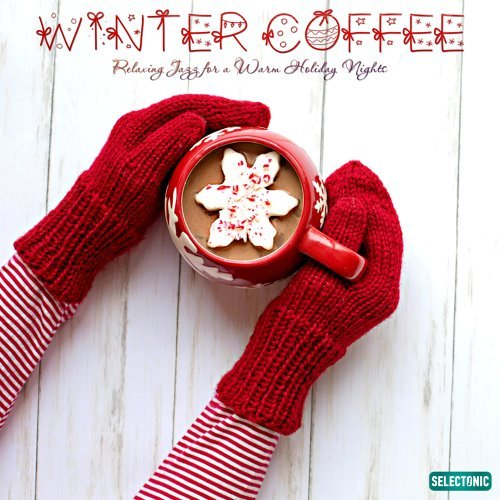Winter Coffee: Relaxing Jazz for a Warm Holiday Nights