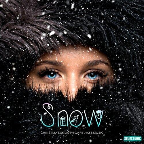 Snow: Christmas Smooth Cafe Jazz Music