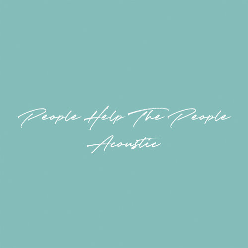 People Help The People - Acoustic