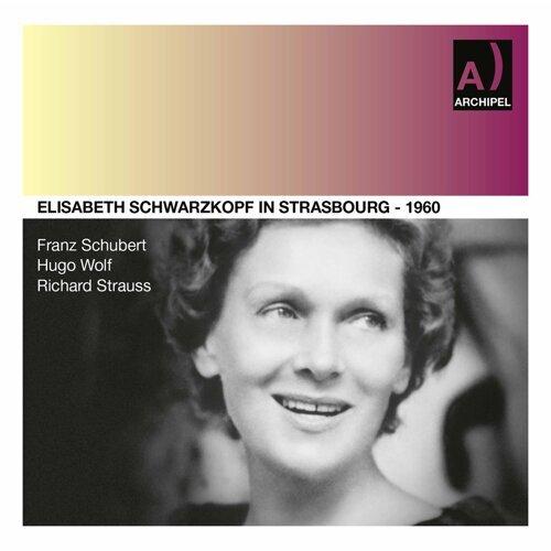 Elisabeth Schwarzkopf live in Strasbourg, Vienna and Hannover