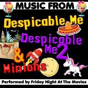 Music from Despicable Me, Despicable Me 2 & Minions