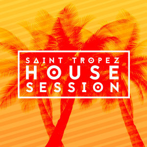 Saint Tropez House Session