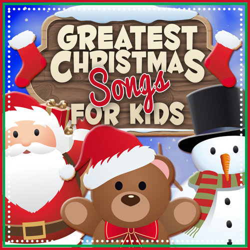 Greatest Christmas Songs for Kids