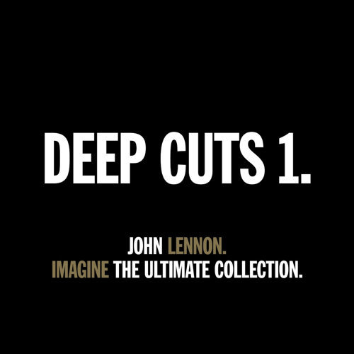 DEEP CUTS 1 - IMAGINE - THE ULTIMATE COLLECTION.