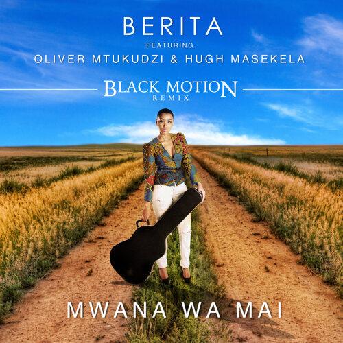 Mwana Wa Mai (feat. Oliver Mtukudzi & Hugh Masekela) [Black Motion Remix]