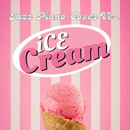 Ice Cream (Jazz Piano Cover ver.) (Ice Cream (Jazz Piano Cover ver.))