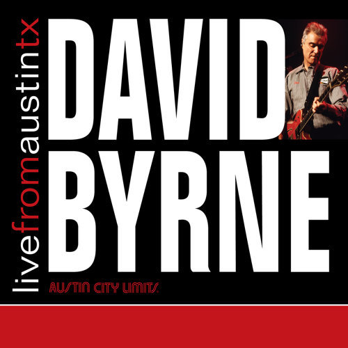 Live from Austin, TX: David Byrne