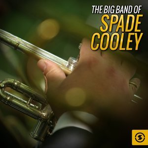 The Big Band of Spade Cooley