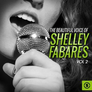 The Beautiful Voice of Shelley Fabares, Vol. 2