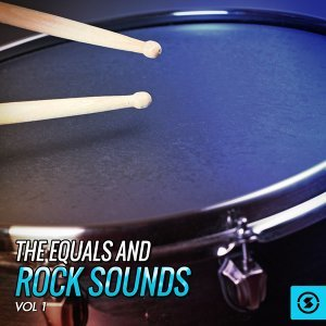 The Equals and Rock Sounds, Vol. 1