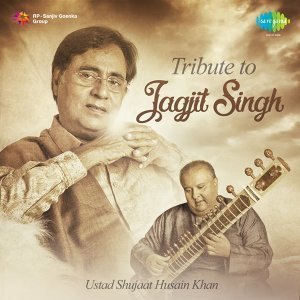 Tribute to Jagjit Singh by Ustad Shujaat Husain Khan