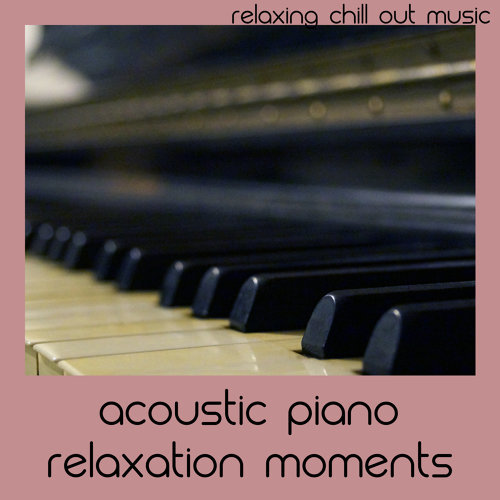 Acoustic Piano Relaxation Moments