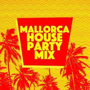 Mallorca House Party Mix