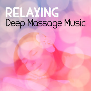 Relaxing Deep Massage Music