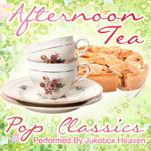 Afternoon Tea: Pop Classics