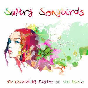 Sultry Songbirds