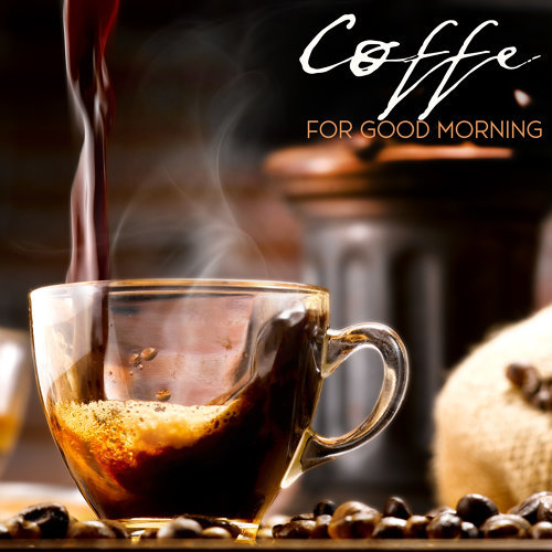 Coffee for Good Morning – Jazz Full of Positive Vibes for Cafes and Bistros