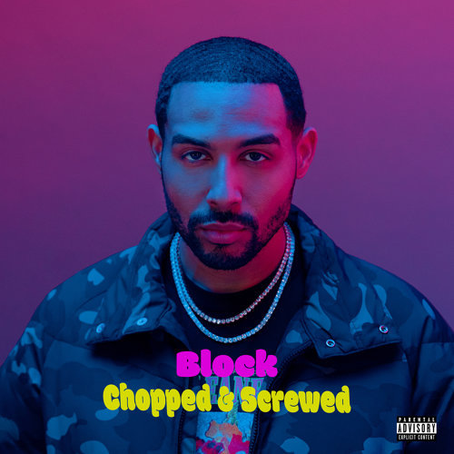 Block (Chopped and Screwed)