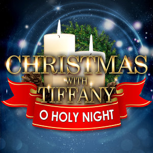 Christmas with Tiffany - Oh Holy Night