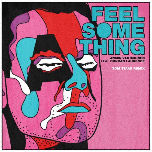 Feel Something - Tom Staar Remix