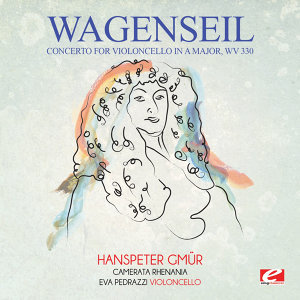 Wagenseil: Concerto for Violoncello in A Major, WV 330 (Digitally Remastered)