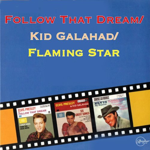Follow That Dream / Kid Galahad / Flaming Star