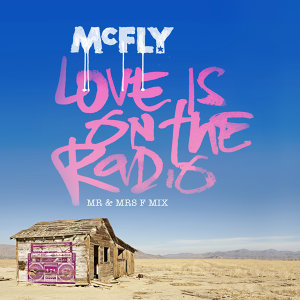 Love Is On The Radio - Mr & Mrs F Mix