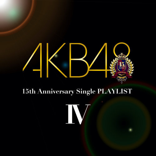 AKB48 15th Anniversary Single PLAYLIST Ⅳ
