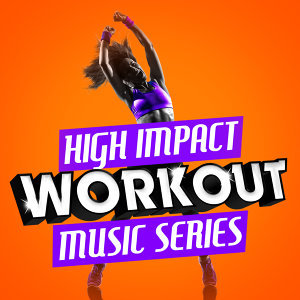 High Impact Workout Music Series