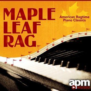 Maple Leaf Rag: American Ragtime Piano Classics