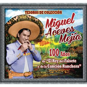 """Tesoros de Colección - 100 Años de """"El Rey del Falsete y de la Canción Ranchera"""""""