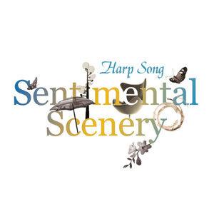 Harp Song + Sentimentalism