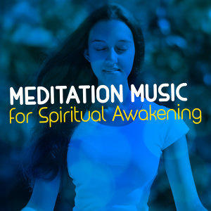 Meditation Music for Spiritual Awakening