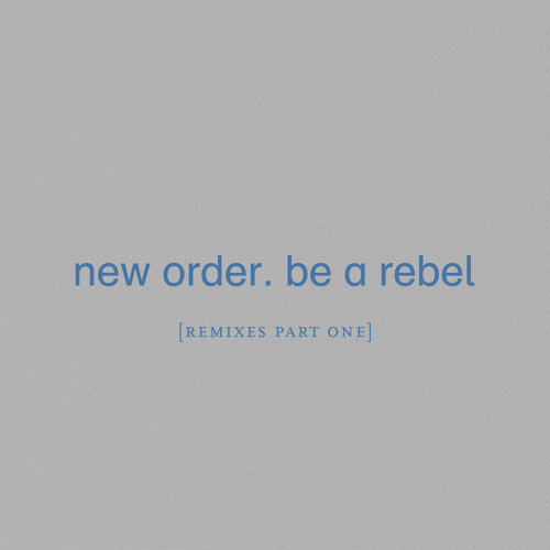 Be a Rebel - Remixes, Pt. 1