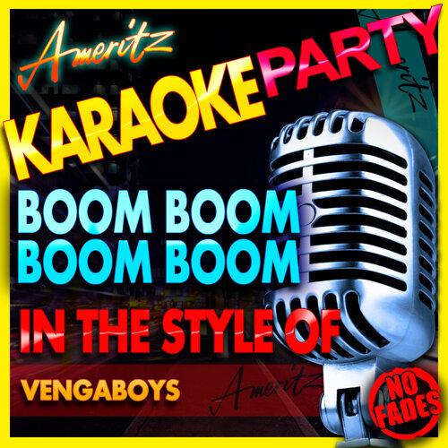 Ameritz Karaoke Party - Boom Boom Boom Boom (In the Style of