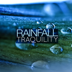 Rainfall: Tranquility